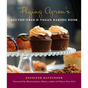 Flying Apron's Gluten-Free and Vegan Baking Book