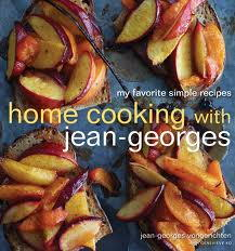Home Cooking with Jean-Georges: My Favorite Simple Recipes