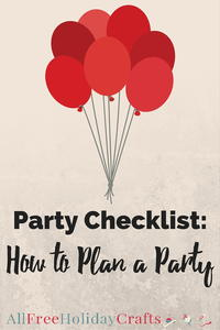 Party Checklist: How to Plan the Best Party