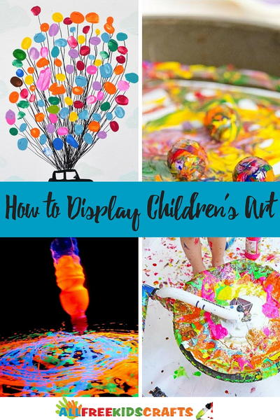 Art Projects for Kids 5 Ways to Display Childrens Art
