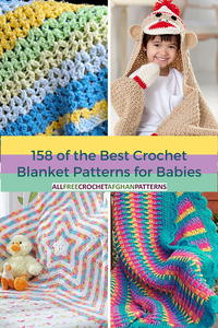 158 of the Best Crochet Blanket Patterns for Babies