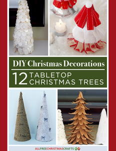 DIY Christmas Decorations: 12 Tabletop Christmas Trees free eBook