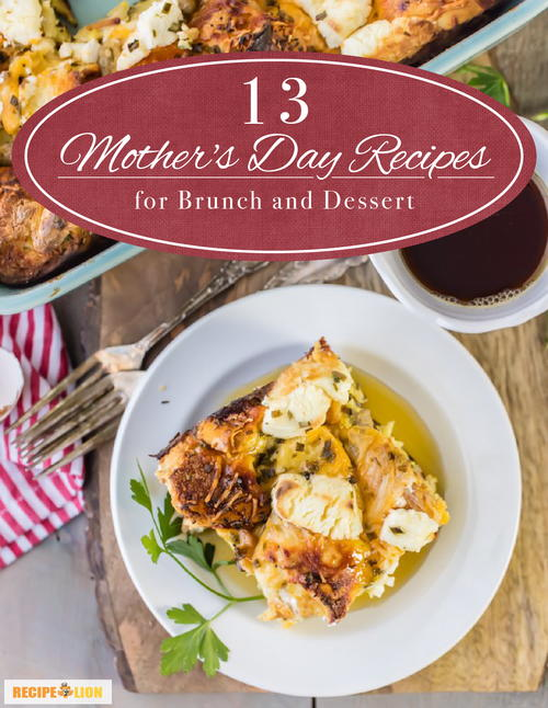 13 Mothers Day Recipes for Brunch and Dessert