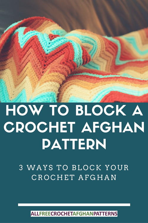 How to Block a Crochet Afghan Pattern