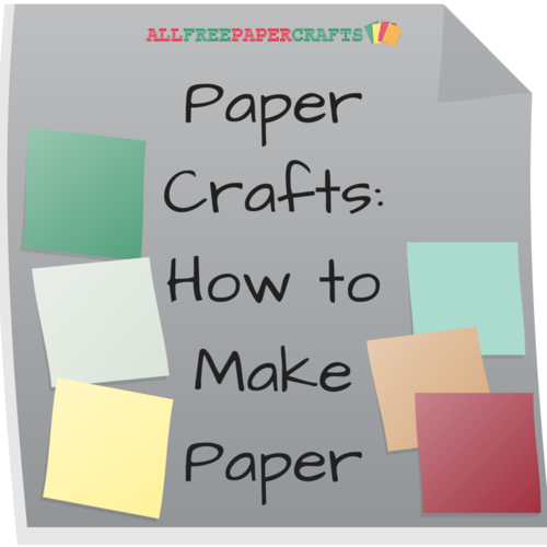 Paper Crafts: How to Make Paper