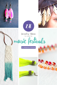 Festival Jewelry: 28 Jewelry Ideas to Make for Music Festivals