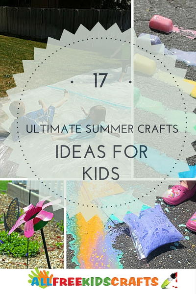 17 Ultimate Summer Craft Ideas For Kids Allfreekidscrafts Com