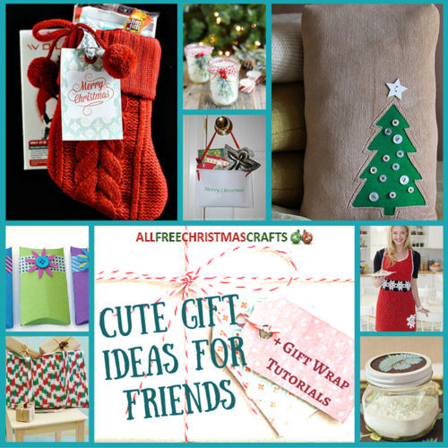 30 Cute Gift Ideas for Friends + 8 Gift Wrap Tutorials  sc 1 st  All Free Christmas Crafts & 30 Cute Gift Ideas for Friends + 8 Gift Wrap Tutorials ...