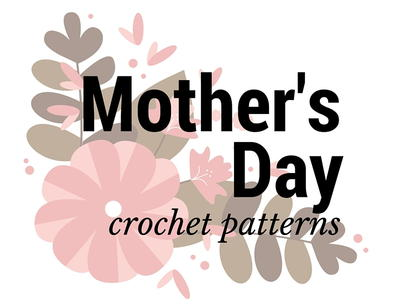 Top 10 Mother's Day Crochet Patterns