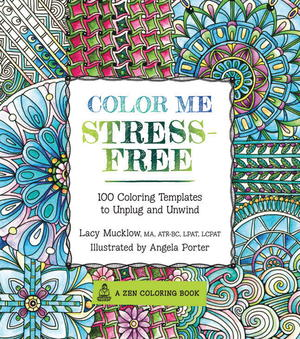 Color Me Stress-Free Adult Coloring Book