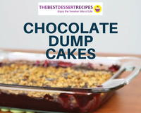 Chocolate Cake Recipes for People in a Hurry: 12 Dump Cake Recipes
