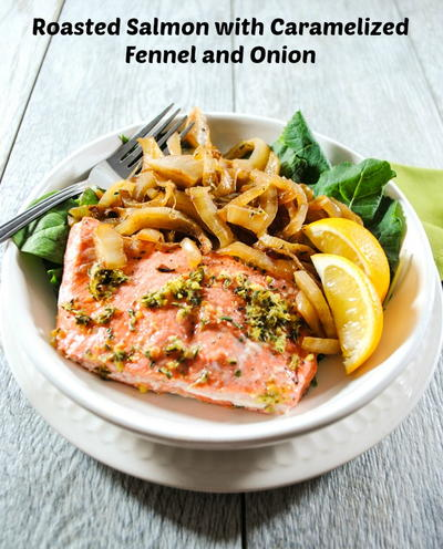 Roasted Salmon with Caramelized Fennel, Onion, Lemon and ...