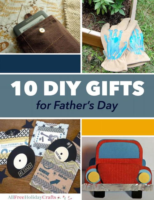 10 DIY Gifts for Fathers Day