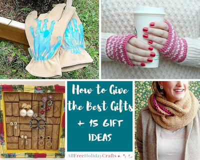 How to Give the Best Gifts  15 DIY Gift Ideas