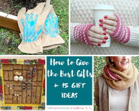 How to Give the Best Gifts + 15 DIY Gift Ideas