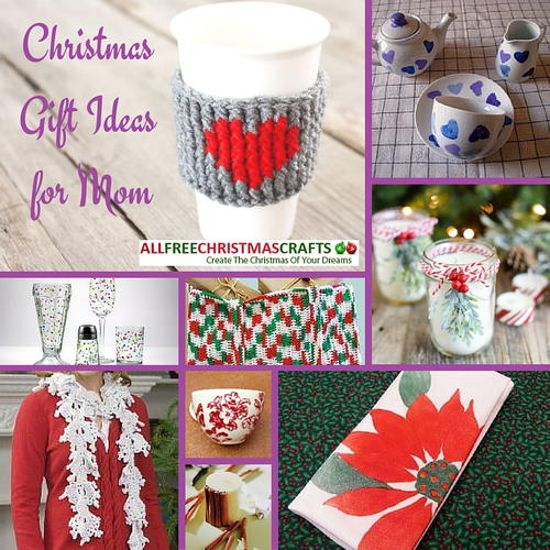 25 Christmas Gift Ideas for Mom - 25 Christmas Gift Ideas For Mom AllFreeChristmasCrafts.com