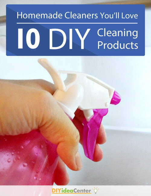 Homemade Cleaners You Will Love 10 DIY Cleaning Products