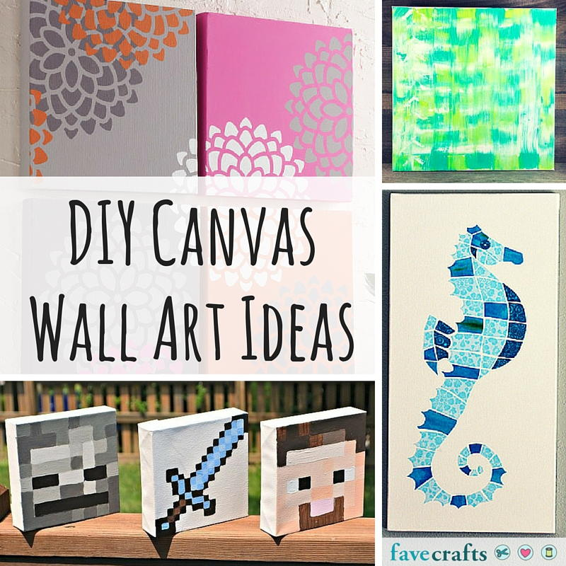 31 DIY Canvas Wall Art Ideas | FaveCrafts.com