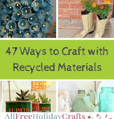 Ways to Craft with Recycled Materials