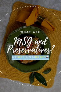 MSG in Food and Preservatives in Food: What's the Deal?