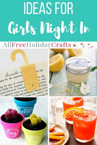 29 Ideas for Girls Night In