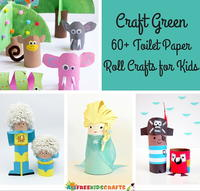 Craft Green: 60+ Toilet Paper Roll Crafts for Kids