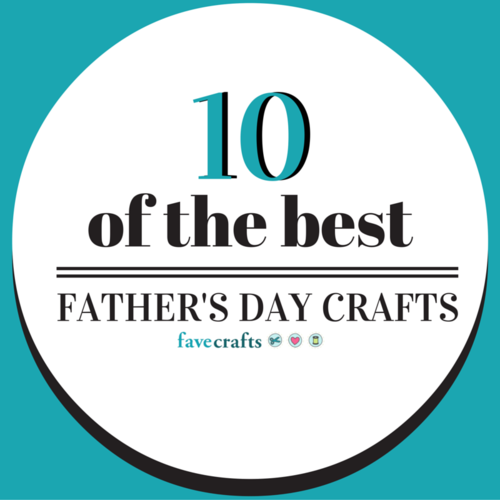 Best Fathers Day Craft Ideas