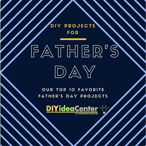 Our 10 Favorite DIY Projects for Fathers Day