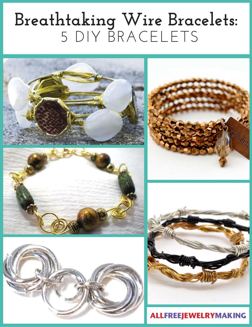 Breathtaking Wire Bracelets  5 Diy Bracelets