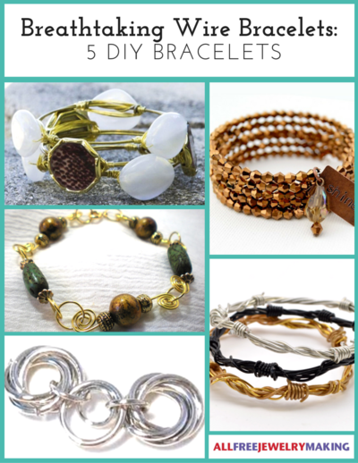Breathtaking Wire Bracelets: 5 DIY Bracelets