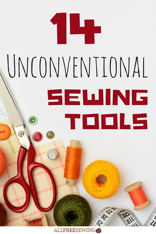 14 Unconventional Sewing Tools
