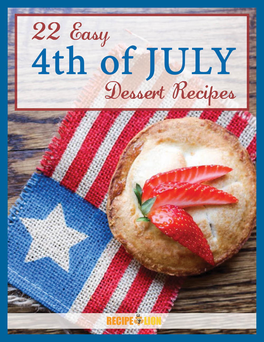 22 Easy 4th Of July Dessert Recipes Free Ecookbook