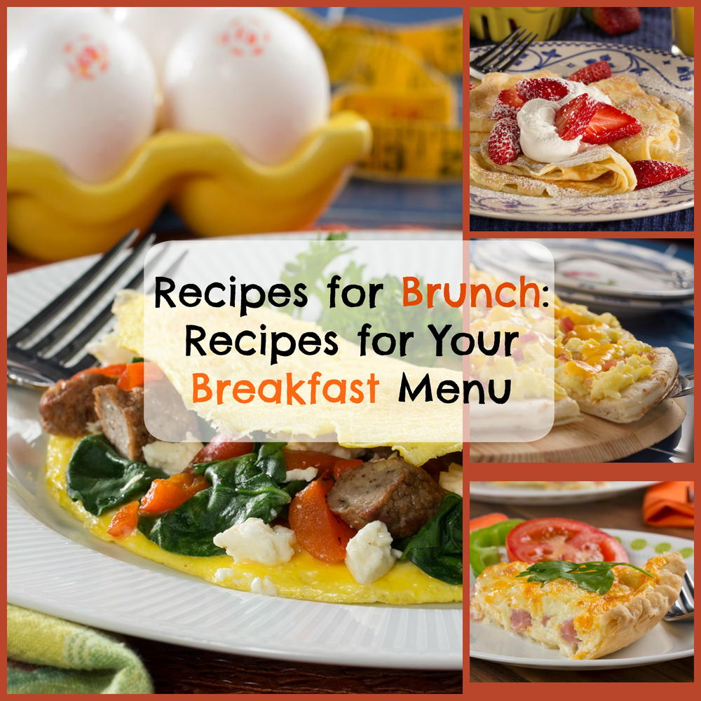 Recipes For Brunch: 8 Recipes For Your Breakfast Menu