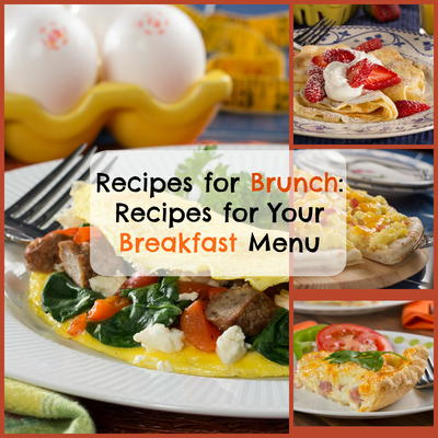 Recipes For Brunch 8 Recipes For Your Breakfast Menu