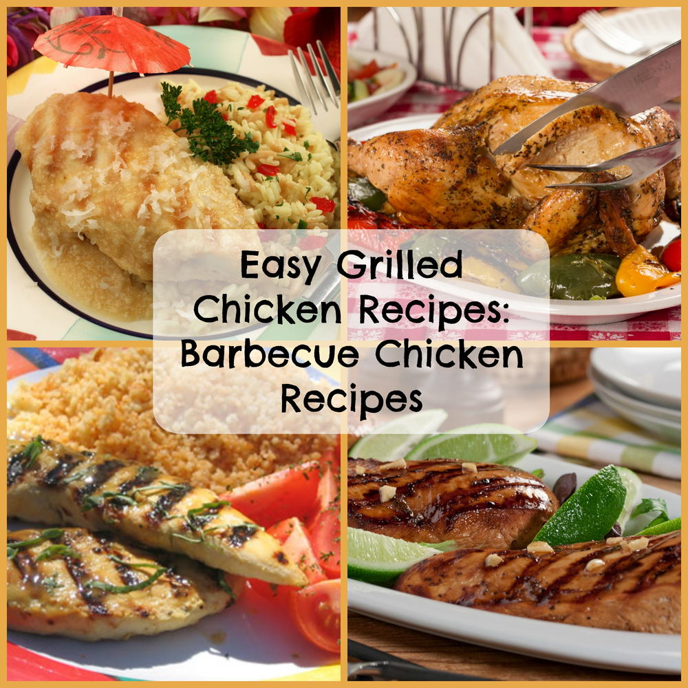 Easy Grilled Chicken Recipes: 6 Barbecue Chicken Recipes ...