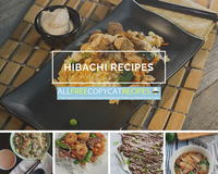 8 Hibachi Recipes: Japanese Recipes You Can Make at Home