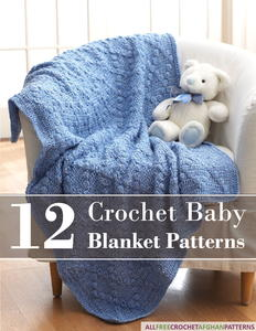 12 Crochet Baby Blanket Patterns free eBook