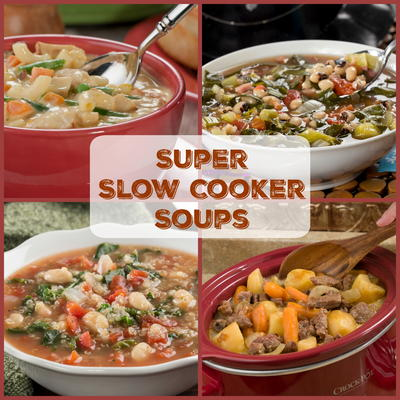 Top 11 Super Slow Cooker Soups