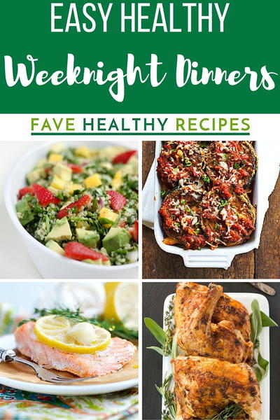 30 Easy Healthy Weeknight Dinners