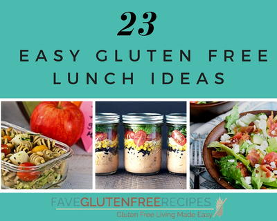 23 Easy Gluten Free Lunch Ideas