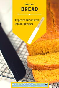Baking Bread: 9 Types of Bread and 9 Bread Recipes