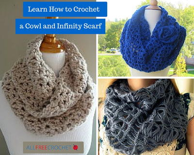 Learn How to Crochet a Cowl and Infinity Scarf: 26 Crochet Patterns