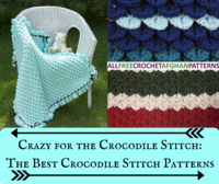 Crazy for the Crochet Crocodile Stitch: 4 Crocodile Stitch Patterns