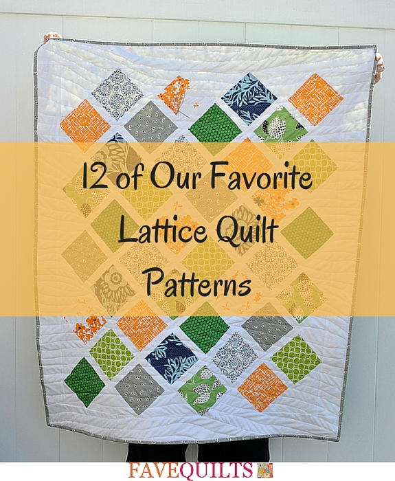 12 Of Our Favorite Lattice Quilt Patterns Favequilts Com