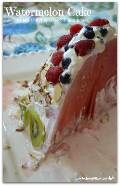 Watermelon Cake with Fresh Whipped Cream