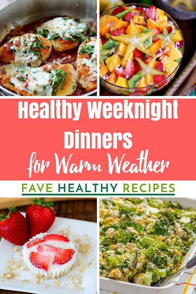 30 Easy Healthy Weeknight Dinners for Warm Weather