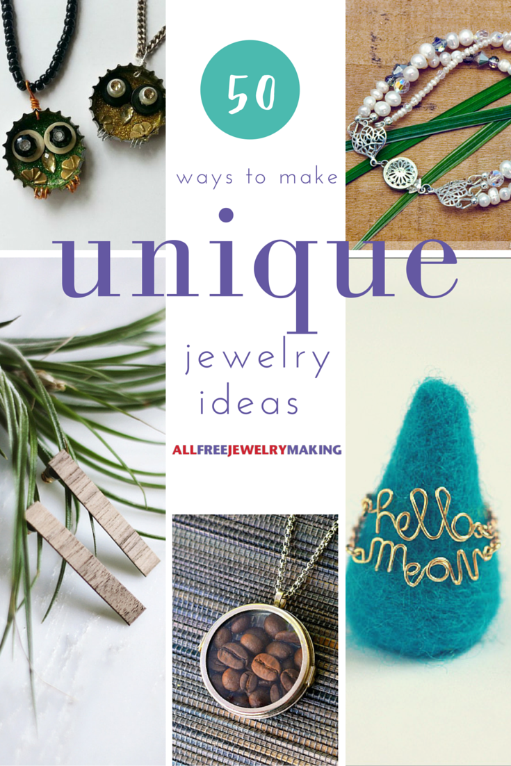Unexpectedly Spectacular 50 Unique Jewelry Ideas Allfreejewelrymaking Com