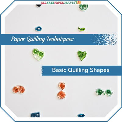 Paper Quilling Techniques Basic Quilling Shapes