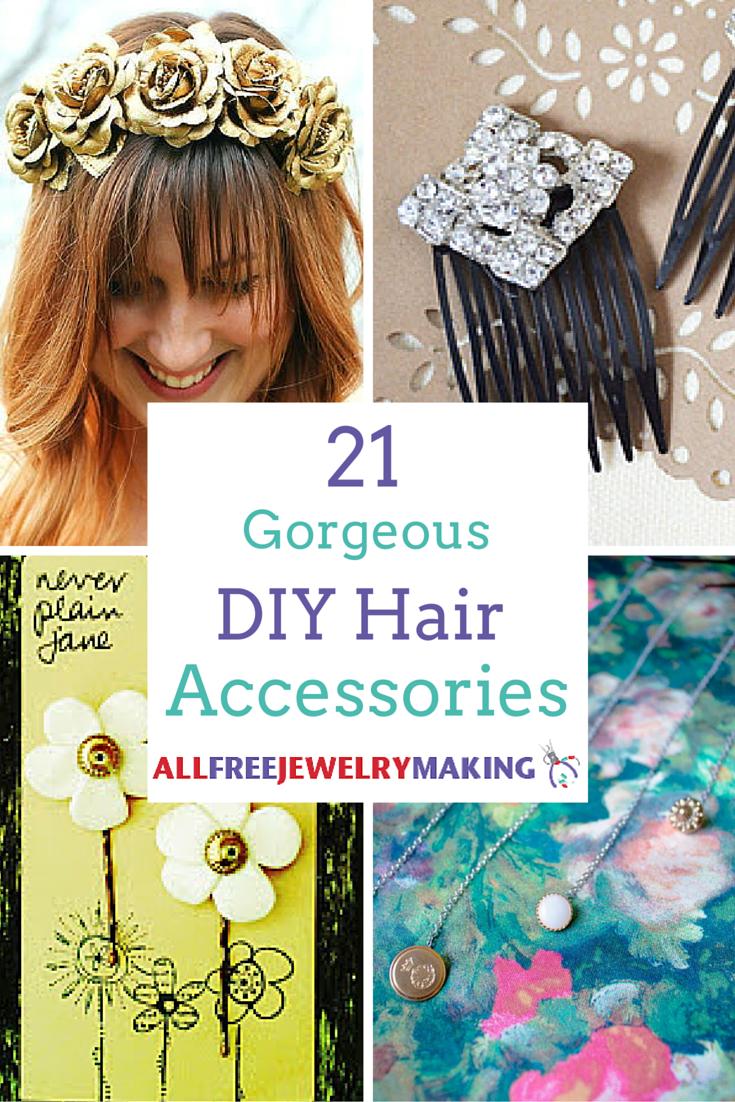 21 Gorgeous Diy Hair Accessories Allfreejewelrymaking Com