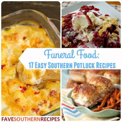 Funeral Food: 17 Easy Southern Potluck Recipes | FaveSouthernRecipes com